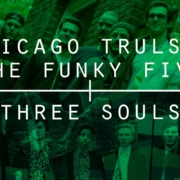 CHICAGO TRULS & THE FUNKY FIVE + THREE SOULS 4