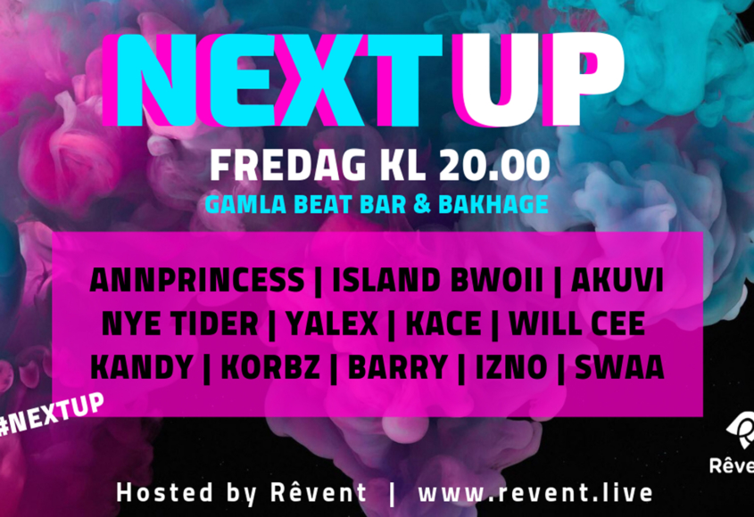 "REVENT´s ""NEXT UP"" blaster 11 nye + AFTERPARTY m/ DJ SWAA"